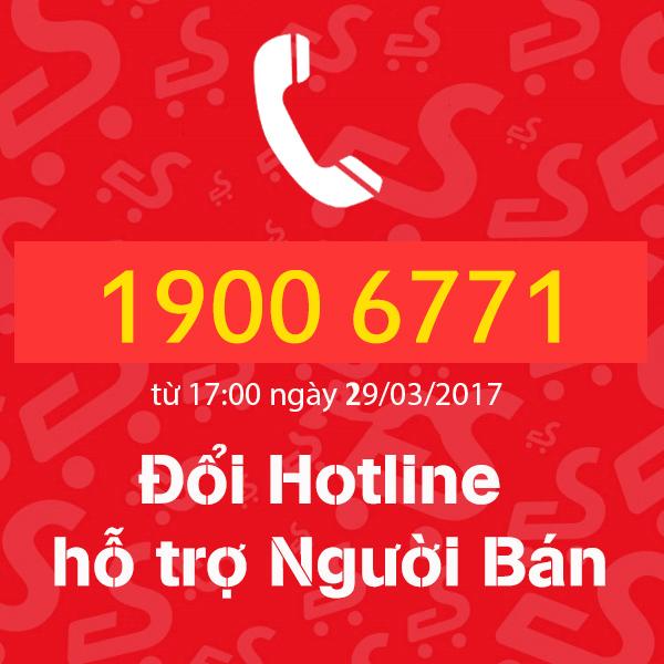 THAY ĐỔI HOTLINE HỖ TRỢ NGƯỜI BÁN  SANG 1900 6771 (1.000VND/phút) TỪ 17H NGÀY 29/03/2017