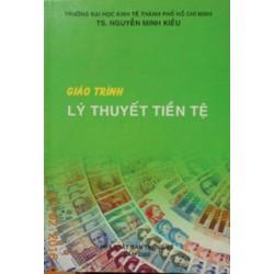 Giáo trình lý thuyết tiền tệ Nguyễn Minh Kiều