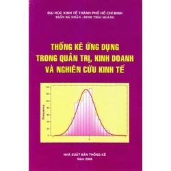 Thống kê ứng dụng trong quản trị kinh doanh và nghiên cứu kinh tế