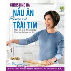 Sách có chữ ký - Nấu ăn bằng cả trái tim - MasterChef US Christine Hà