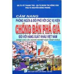 Cẩm Nang Phòng Ngừa Và Đối Phó Với Các Vụ Kiện Chống Bán Phá Giá
