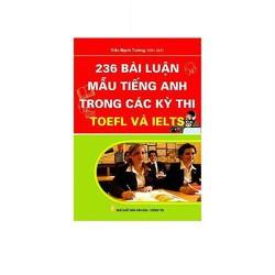 236 Bài luận mẫu Tiếng Anh trong kỳ thi TOEFL và IELTS