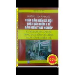 Sách: HD áp dụng Luật Bảo Hiểm Xã Hội, Bảo Hiểm Y Tế, Thất Nghiệp