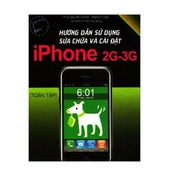 Hướng dẫn sử dụng sửa chữa và cài đặt iPhone 2G-3G Toàn tập