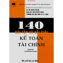 140 Bài Tập Và Bài Giải Kế Toán Tài Chính
