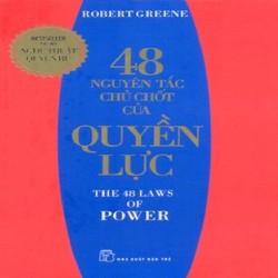 48 Nguyên Tắc Chủ Chốt Của Quyền Lực - Robert Greene
