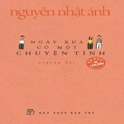 Ngày Xưa Có Một Chuyện Tình -Bìa Mềm- Nguyễn Nhật Ánh