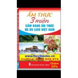 Sách: Ẩm thực 3 miền: Cẩm nang ẩm thực và du lịch Việt Nam