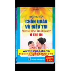 Sách: Hướng dẫn chẩn đoán và điều trị một số bệnh thường gặp ở trẻ em
