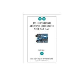 Tài liệu tự học Arduino cơ bản + dụng cụ thực hành