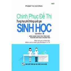 Sách-Chinh Phục Đề Thi Trung Học Phổ Thông Quốc Gia Sinh Học Quyển 1