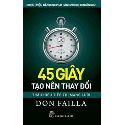 Sách - 45 giây tạo nên thay đổi - thấu hiểu tiếp thị mạng lưới