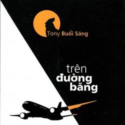 Sách - Tony Buổi Sáng - Trên đường băng