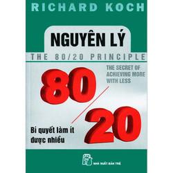Sách - Nguyên lý 80-20 - Bí quyết làm ít được nhiều