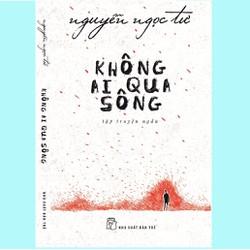 Sách -  Nguyễn Ngọc Tư - Không ai qua sông