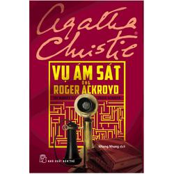 Sách - Agatha Christie - Vụ ám sát ông Roger Ackroyd