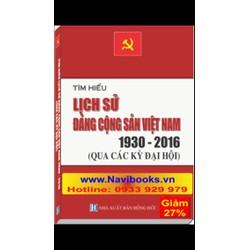 Sách: Tìm hiểu Lịch Sử Đảng Cộng Sản Việt Nam 1930 - 2016