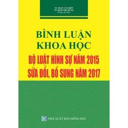 Bình luận Khoa học Bộ luật hình sự năm 2015 sửa đổi, bổ sung năm 2017