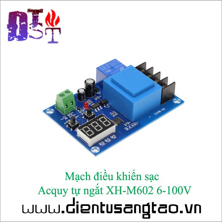 Mạch điều khiển sạc  Acquy tự ngắt XH-M602 6-100V 2