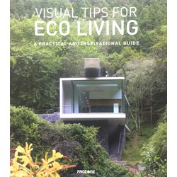 VISUAL TIPS FOR ECO LIVING: A PRACTICAL AND INSPIRATIONAL GUIDE