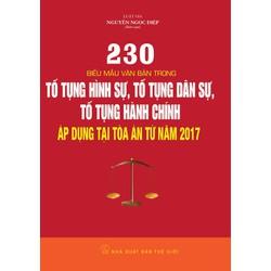 230 biểu mẫu văn bản trong Tố Tụng Hình Sự, TT Dân Sự, TT Hành Chính