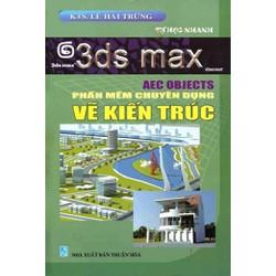 Tự học nhanh 3ds max - Aec objects phần mềm chuyên dụng vẽ kiến trúc