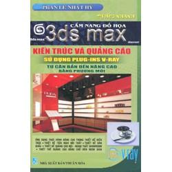 Cẩm Nang Đồ Hoạ 3ds Max  Kiến Trúc Và Quảng Cáo Sử Dụng PLUG-INS V-RAY