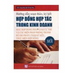 Hướng dẫn soạn thảo ký kết hợp đồng hợp tác kinh doanh