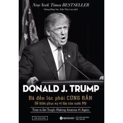Donald Trump: Đã Đến Lúc Phải Cứng Rắn Với Nước Mỹ