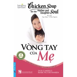 Chicken Soup For The Soul - Vòng Tay Của Mẹ