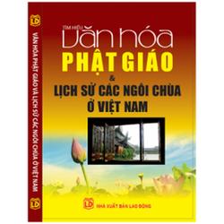 Tìm hiểu Văn hóa phật giáo và lịch sử các ngôi chùa ở Việt Nam