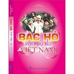 Bác Hồ với Phụ nữ Việt Nam