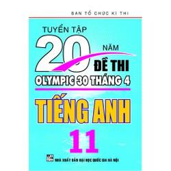 Tuyển tập 20 năm đề thi Olympic 30 tháng 4 Tiếng Anh