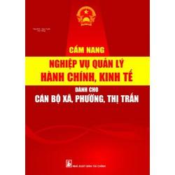Cẩm nang nghiệp vụ quản lý hành chính kinh tế  cán bộ xã ,phường