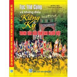 Tục thờ cúng và những điều kiên kỵ trong văn hóa tâm linh người Việt