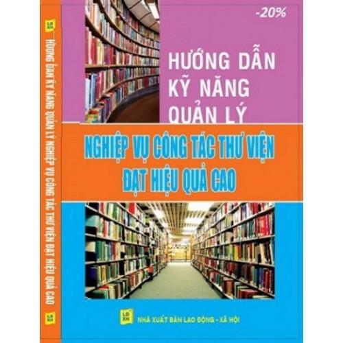 Hướng dẫn kỹ năng quản lý nghiệp vụ công tác thư viện đạt hiệu quả cao - 4170978 , 4991827 , 15_4991827 , 335000 , Huong-dan-ky-nang-quan-ly-nghiep-vu-cong-tac-thu-vien-dat-hieu-qua-cao-15_4991827 , sendo.vn , Hướng dẫn kỹ năng quản lý nghiệp vụ công tác thư viện đạt hiệu quả cao