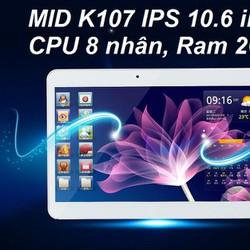 MID K107 LCD 10.6 inch, Ram 4GB, Cpu 8 Nhân gắn Sim 4G