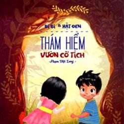 Bi Bi và Mặt Đen - Thám hiểm vườn cổ tích - Phạm Việt Long