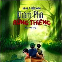 Bi Bi và Mặt Đen - Khám phá rừng thiêng - Phạm Việt Long