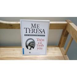 Sách cũ - Mẹ Teresa - Trên Cả Tình Yêu - Thomas Moore