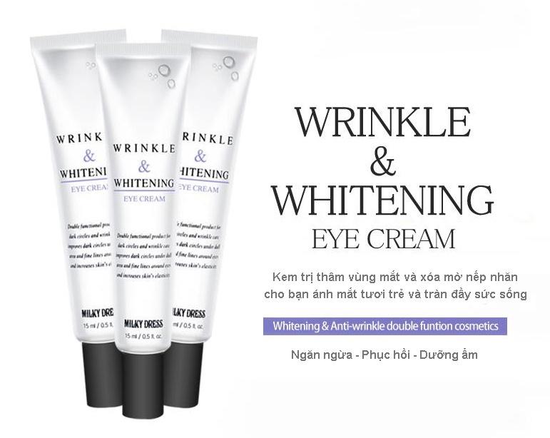 Milky Dress Wrinkle And Whitening Eye Cream là loại gel dành trị thâm và dưỡng trắng vùng mắt