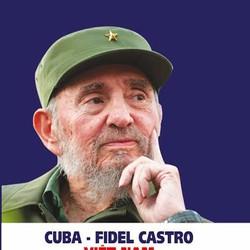 CUBA, FIDEL CASTRO VÀ VIỆT NAM , NHỮNG NGHĨA TÌNH SÂU NẶNG