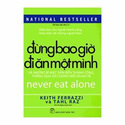 Đừng bao giờ đi ăn một mình - Never eat alone