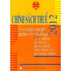 Chính Sách Thuế 2012 Và Văn Bản Chi Tiết Hương Dẫn Thi Hành