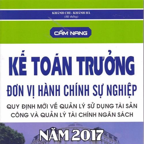 Cẩm Nang Kế Toán Trưởng Đơn Vị Hành Chính Sự Nghiệp Năm 2017 - 4205721 , 5257994 , 15_5257994 , 350000 , Cam-Nang-Ke-Toan-Truong-Don-Vi-Hanh-Chinh-Su-Nghiep-Nam-2017-15_5257994 , sendo.vn , Cẩm Nang Kế Toán Trưởng Đơn Vị Hành Chính Sự Nghiệp Năm 2017