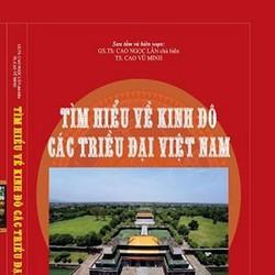 Tìm Hiểu về kinh đô qua các triều đại Việt Nam