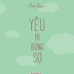 Yêu đi đừng sợ - Kim Oanh
