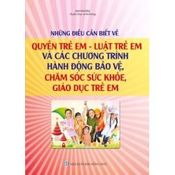 Luật trẻ em,Quyền trẻ em , Chăm sóc sức khỏe, giáo dục trẻ em