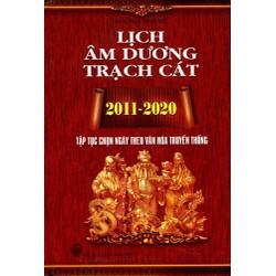 Lịch Âm Dương Trạch Cát 2011 - 2020