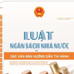 Luật ngân sách nhà nước và văn bản hướng dẫn thi hành